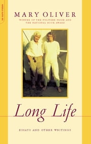 Long Life - Essays and Other Writings ebook by Mary Oliver