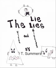 The Lie Lies (Various Shapes Picture book version) ebook by T. Summers