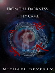 From the Darkness They Came ebook by Michael Beverly