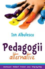 Pedagogii alternative ebook by Ion Albulescu