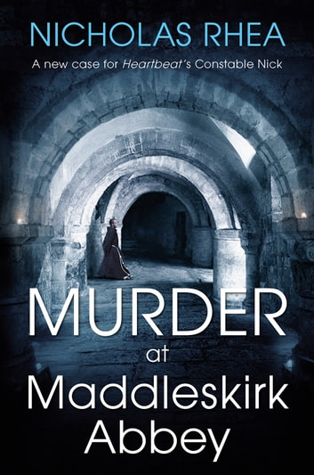 Murder at Maddleskirk Abbey ebook by Nicholas Rhea