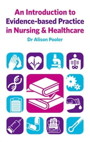 An Introduction to Evidence-based Practice in Nursing & Healthcare ebook by Alison Pooler