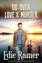Do-Over Love & Murder ebook by Edie Ramer
