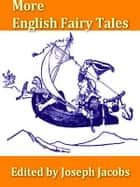 More English Fairy Tales ebook by Joseph Jacobs, Editor, John D. Batten,...