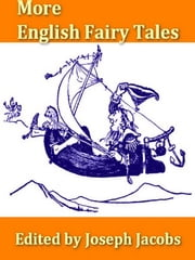 More English Fairy Tales ebook by Joseph Jacobs, Editor,John D. Batten, Ilustrator