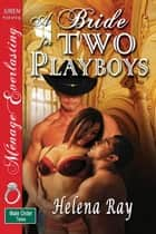 A Bride for Two Playboys ebook by Helena Ray