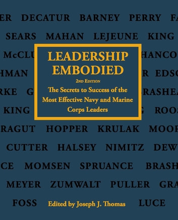 Leadership Embodied - The Secrets to Success of the Most Effective Navy ebook by Joseph Thomas