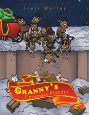 Granny's Christmas Blunder ebook by Scott Murray