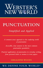 Webster's New World Punctuation - Simplified and Applied ebook by Geraldine Woods
