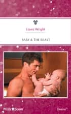 Baby & The Beast ebook by Laura Wright