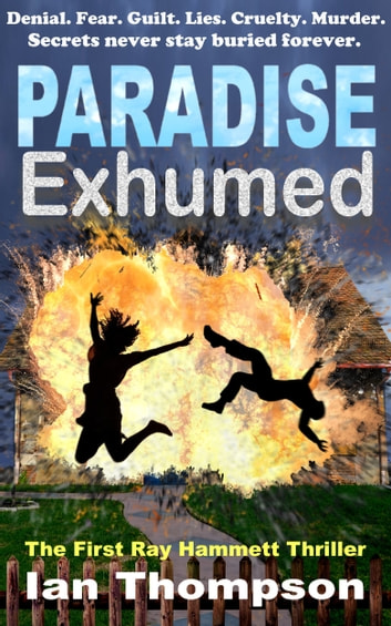 Paradise Exhumed (Ray Hammett Thrillers Book 1) ebook by Ian Thompson