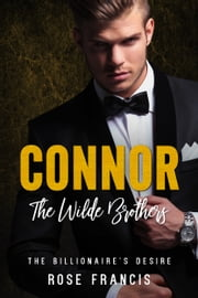 Connor: The Wilde Brothers ebook by Rose Francis