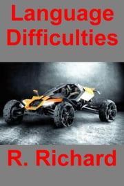 Language Difficulties ebook by R. Richard