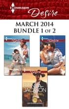 Harlequin Desire March 2014 - Bundle 1 of 2 - An Anthology ebook by Brenda Jackson, Maureen Child, Paula Roe