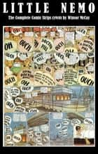 Little Nemo - The Complete Comic Strips (1910) by Winsor McCay (Platinum Age Vintage Comics) ebook by Winsor Mccay
