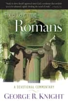 Exploring Romans ebook by George R. Knight