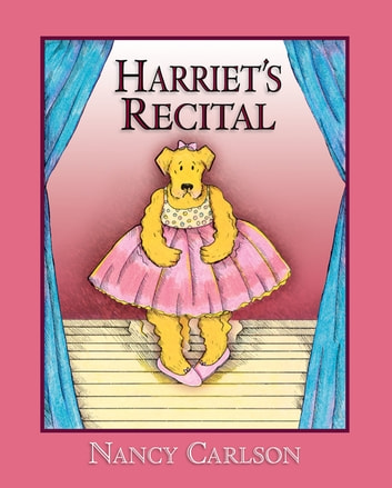Harriet's Recital, 2nd Edition ebook by Nancy Carlson