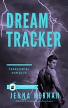 Dream Tracker - The Trackers Book 1 ebook by Jenna Kernan