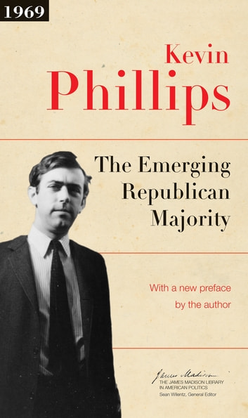 The Emerging Republican Majority - Updated Edition ebook by Kevin P. Phillips,Kevin P. Phillips