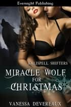 Miracle Wolf for Christmas ebook by Vanessa Devereaux