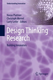 Design Thinking Research - Building Innovators ebook by Hasso Plattner,Christoph Meinel,Larry Leifer