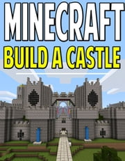 Minecraft Castle Blueprints - How to Create A Huge House ebook by Aqua apps