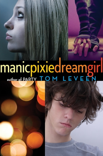 manicpixiedreamgirl ebook by Tom Leveen