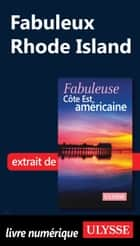 Fabuleux Rhode Island ebook by Collectif Ulysse