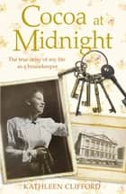 Cocoa at Midnight - The real life story of my time as a housekeeper ebook by Tom Quinn