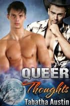 Queer Thoughts ebook by Tabatha Austin