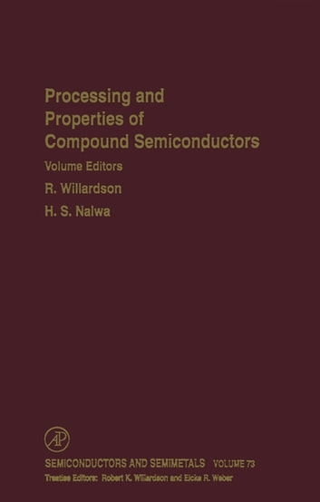 Processing and Properties of Compound Semiconductors ebook by Eicke R. Weber,R. K. Willardson
