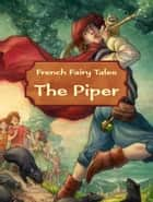The Piper ebook by French Fairy Tales