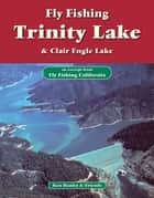 Fly Fishing Trinity Lake, Clair Engle Lake - An excerpt from Fly Fishing California ebook by Ken Hanley