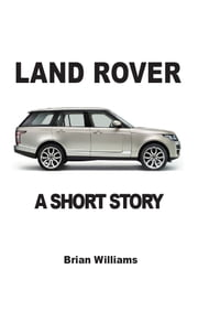 Land Rover: A Short Story ebook by Brian Williams