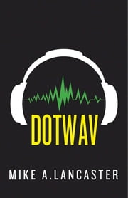 dotwav ebook by Mike A. Lancaster