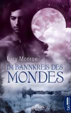 Im Bannkreis des Mondes ebook by Lucy Monroe, Juliane Korelski