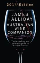Halliday Wine Companion 2014 ebook by James Halliday