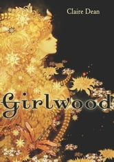 Girlwood ebook by Claire Dean