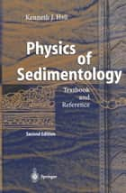 Physics of Sedimentology ebook by Kenneth J. Hsü