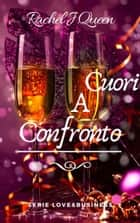 Cuori A Confronto ebook by Rachel J.Queen