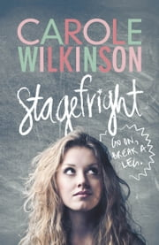 Stagefright ebook by Carole Wilkinson