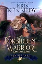 Forbidden Warrior ebook by Kris Kennedy, Midsummer Knights