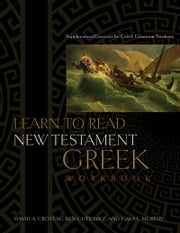 Learn to Read New Testament Greek ebook by David Alan Black