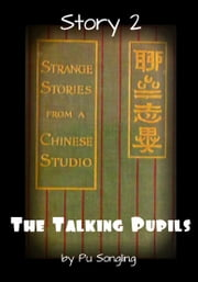 Story 2: The Talking Pupils ebook by Pu Songling