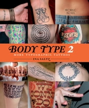 Body Type 2 - More Typographic Tattoos ebook by Ina Saltz
