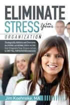 Eliminate Stress in Your Organization ebook by Jim Koehneke