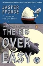 The Big Over Easy - A Nursery Crime ebook by Jasper Fforde