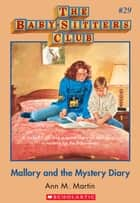 The Baby-Sitters Club #29: Mallory and the Mystery Diary ebook by Ann M. Martin