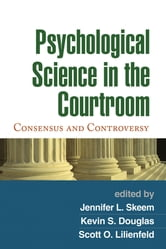 Psychological Science in the Courtroom - Consensus and Controversy ebook by