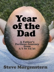 Year of the Dad ebook by Steve Morgenstern